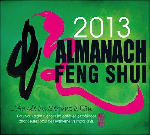 Almanach Feng Shui 2013 - L'Année du Serpent d'Eau