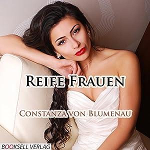 Reife Frauen: Erotik Audio Story: Constanza von Blumenau