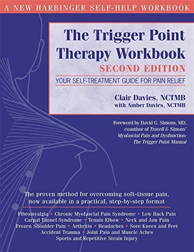 The Trigger Point Therapy Workbook: Your Self -Treatment Guide for Pain Relief: Your Self-Treatment for Pain Relief by Clair Davies (2004-08-02)