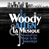 Woody Allen & la musique : de Manhattan à Magic in the moonlight | Allen, Woody (1935-....). Metteur en scène ou réalisateur
