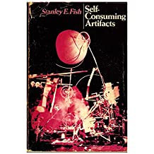 Self-Consuming Artifacts the Experience of Sevente: Experience of Seventeenth-century Literature