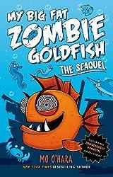 The Seaquel: My Big Fat Zombie Goldfish by Mo O'Hara (2015-03-03)