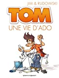 Tom - Tome 01 : Une vie d'ado