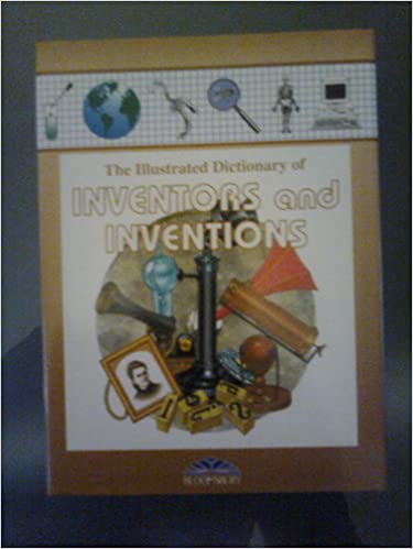 Bloomsbury Illustrated Dictionary of Inventors and Inventions (Bloomsbury illustrated dictionaries)
