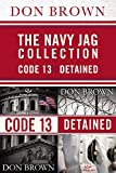 The Navy Jag Collection: Detained and Code 13 (The Navy JAG Series)