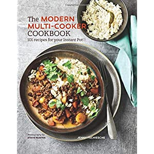 The Modern Multi-cooker Cookbook: 101 Recipes for your Instant Pot®: 101 Recipes for Your Instant Pot(r) 1