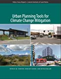Urban Planning Tools for Climate Change Mitigation (Policy Focus Reports)