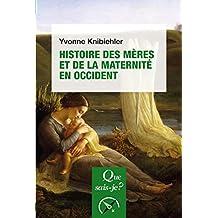 Histoire des Mères et de la Maternite en Occident