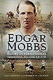 Edgar Mobbs: Rugby International, Sportsman, Soldier, Legend