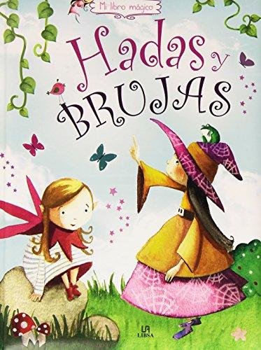 Hadas Y Brujas (Mi Libro Mágico) por Agustín Celis Sánchez