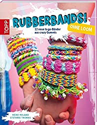 Rubberbands! ohne Loom: 12 neue to go-Bänder aus crazy Gummis
