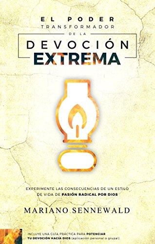 el-poder-transformador-de-la-devocion-extrema-experimente-las-consecuencias-de-un-estilo-de-vida-de-