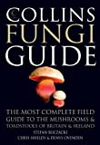 Collins Fungi Guide: The most complete field guide to the mushrooms and toadstools of Britain & Ireland: The Most Complete Field Guide to the Mushrooms and Toadstools of Britain and Europe