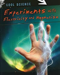 Experiments with Electricity and Magnetism (Cool Science (Paperback))