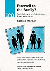Farewell to the Family?: Public Policy and Family Breakdown in Britain and the USA (Choice in Welfare)