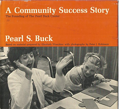 A community success story : the founding of the Pearl Buck Center par Pearl Buck