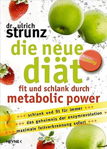 Die neue Diät: Fit und schlank durch Metabolic Power
