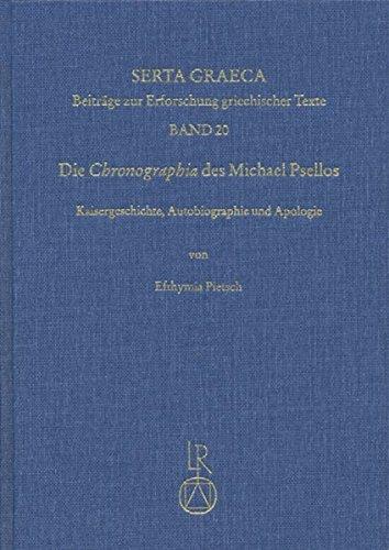 die-chronographia-des-michael-psellos-kaisergeschichte-autobiographie-und-apologie-serta-graeca-beit