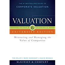 Valuation: Measuring and Managing the Value of Companies, University Edition (Wiley Finance Editions)