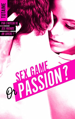 Sex game or passion ? - Partie 1 (BMR) par [Totaime]