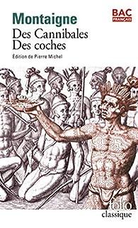 Des cannibales/Des coches par Michel de Montaigne