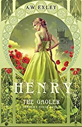 Henry, the Gaoler: Volume 2 (Serenity House)