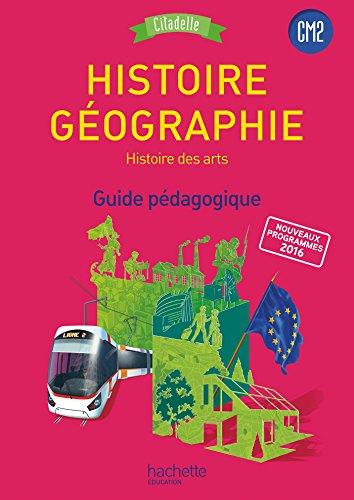Histoire-Géographie CM2 - Collection Citadelle - Guide pédagogique - Ed. 2017