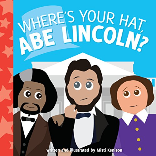 e Lincoln? (Young Historians) (Abe Lincoln Hat)