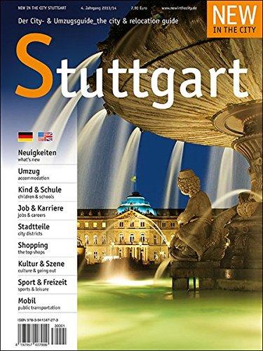 NEW IN THE CITY Stuttgart 2013/14: Der zweisprachige Cityguide für Neubürger in Stuttgart /The bilingual guide for newcomers to Stuttgart: Der ... & relocation guide for newcomers to Stuttgart thumbnail