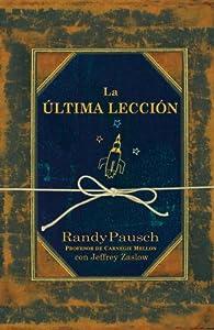 La ultima leccion/The Last Lecture par Randy Pausch
