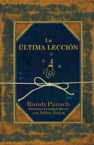 Descargar Libro La ultima leccion/ The Last Lecture de Randy Pausch