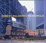 Robert Polidori's Metropolis by Martin C. Pedersen (2005-01-31)