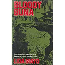 Bloody Buna: Campaign That Halted the Japanese Invasion of Australia