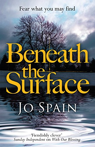 Beneath the Surface: The critically acclaimed mystery from the bestselling author (An Inspector Tom Reynolds Mystery Book 2) by [Spain, Jo]