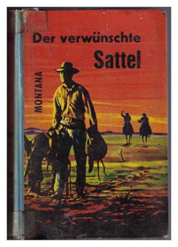 Der verwünschte Sattel. Roman aus dem amerikanischen Westen. -