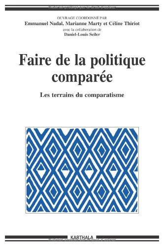 Faire de la politique comparée : Les terrains du comparatisme par Emmanuel Nadal
