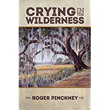 Crying in the Wilderness (English Edition)