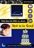 How to be Good (Connect) by D. Archer (2001-12-01)