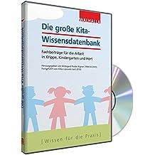 Die große Kita-Wissensdatenbank: Fachbeiträge für die Arbeit in Krippe, Kindergarten und Hort auf CD-ROM