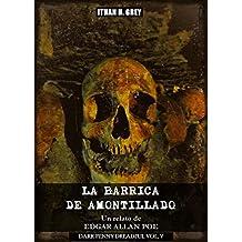 La Barrica de Amontillado: Un relato de Edgar Allan Poe (Traducción, portada, notas y contexto histórico por Ithan H. Grey) [Spanish Edition] [Incluye ... en inglés] (Dark Penny Dreadful nº 5)