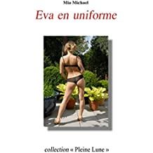 Eva en uniforme: Tome II des aventures d'Eva L (Les aventures d'Eva L t. 2)