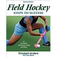 Field Hockey: Steps to Success - 2nd Edition (Steps to Success Sports Series) by Elizabeth Anders (2008-06-23)