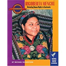 Rigoberta Menchu: Defending Human Rights in Guatemala (Women Changing the World) by Michael Silverstone (1998-11-01)