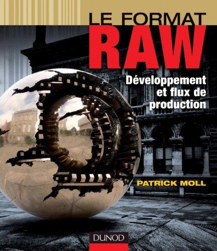 Le format RAW - Développement et flux d...
