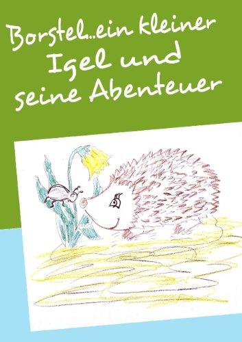 Borstel...ein kleiner Igel und seine Abenteuer