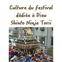 Culture du festival dédiée à Dieu Shinto Ninja Torii
