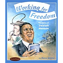 Working for Freedom: The Story of Josiah Henson (Stories of Canada) by Rona Arato (2009-01-01)