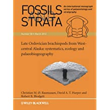 Fossils and Strata: Late Ordovician Brac Hiopods from West-Central Alaska: Systematics, Ecology and Palaeobiogeography (Fossils and Strata Monograph Series)