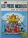 Les Pieds Nickelés rois du pétrole par Montaubert