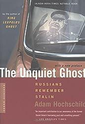 The Unquiet Ghost: Russians Remember Stalin by Adam Hochschild (2003-02-04)